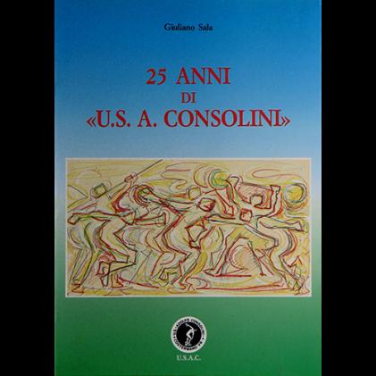 25 anni di «U. S. A. Consolini»