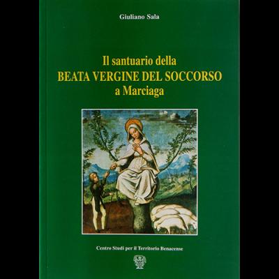 Il santuario della Beata Vergine del soccorso di Marciaga. II edizione riveduta e aggiornata