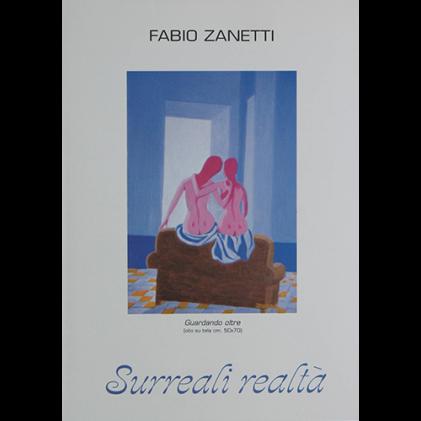 Le surreali realtà di Fabio Zanetti