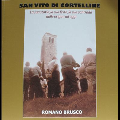 San Vito di Cortelline. La sua storia, la sua festa, la sua contrada dalle origini ad oggi