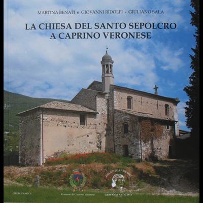 Con Martina Benati e Giovanni Ridolfi, La chiesa del Santo Sepolcro a Caprino Veronese.